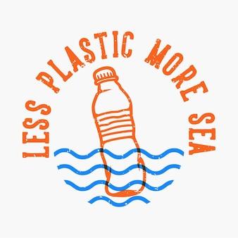 Vintage slogan typografia mniej plastiku więcej morza na projekt koszulki