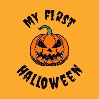 Vintage slogan typografia mój pierwszy halloween na projekt koszulki