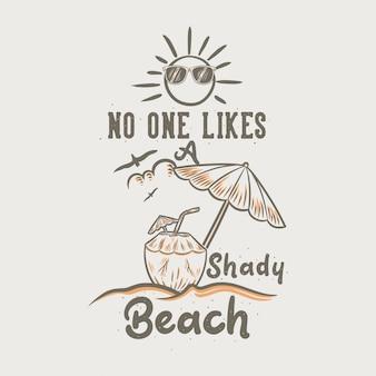 Vintage slogan typografia nie lubi zacienionej plaży