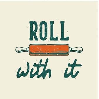 Vintage slogan typografia roll z