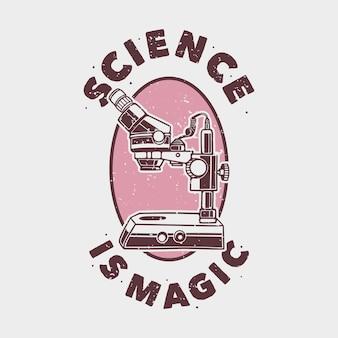 Vintage slogan typografia science is magic