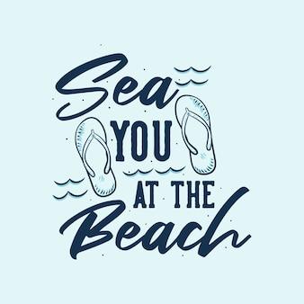 Vintage slogan typografia sea you at the beach