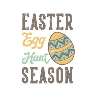 Vintage slogan typografia sezon polowań na jajka wielkanocne