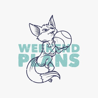 Vintage slogan typografia weekend planuje lis grający w koszykówkę