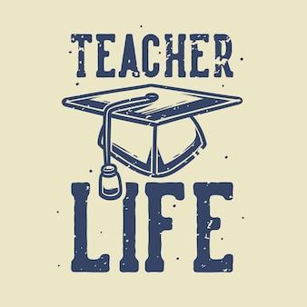 Vintage slogan typografia życie nauczyciela