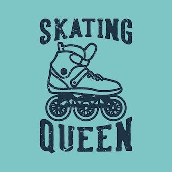 Vintage slogan typografii królowej łyżwiarstwa na projekt koszulki