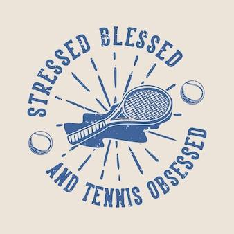 Vintage slogan typografii podkreśla błogosławieństwo i obsesję na punkcie tenisa