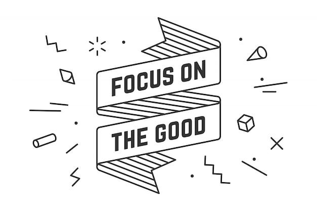 Vintage wstążka z tekstem focus on the good.