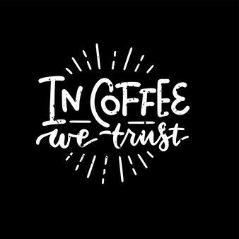 W kawie ufamy napisowi fraza tablica tablicowa napis piszący odręczny tekst