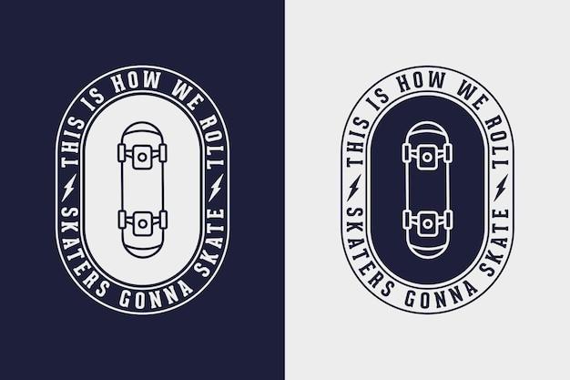 W ten sposób toczymy się skaterzy, którzy będą jeździć na łyżwach vintage typografia skateboarding t shirt design illustration