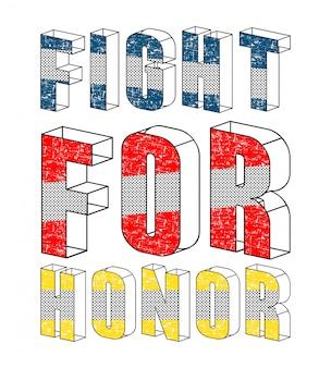 Walcz o honor typografia do koszulki z nadrukiem