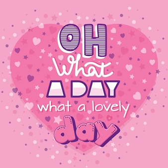 Walentynki ręcznie rysowane typografia motywacyjny plakat o co za piękny dzień