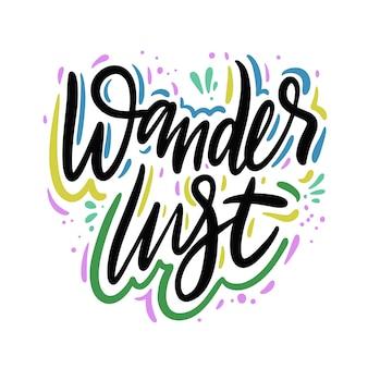 Wanderlust ręcznie rysowane wektor cytat napis. motywacyjna typografia. na białym tle