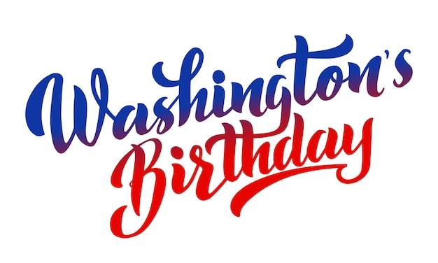 Washingtons urodziny wektor napis ręcznie rysowane szczęśliwy dzień prezydentów w stanach zjednoczonych