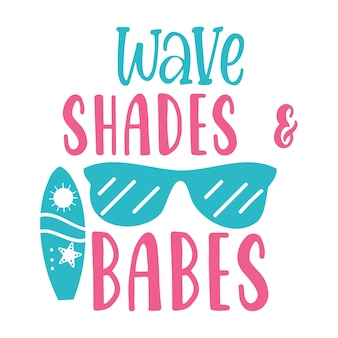 Wave shades and babes