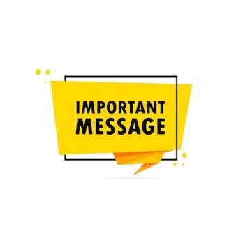 Ważna wiadomość. baner mowy w stylu origami. szablon projektu naklejki z tekstem ważnej wiadomości. wektor eps 10. na białym tle.