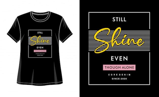 Wciąż świecą, choć sama typografia do koszulki z nadrukiem