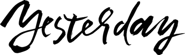 Wczoraj. nowoczesny napis z suchym pędzlem. ilustracja wektorowa atramentu.