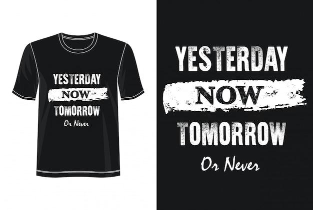 Wczoraj teraz jutro lub nigdy typografia