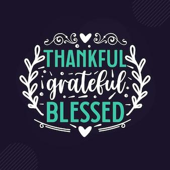 Wdzięczny wdzięczny błogosławiony premium inspirujący napis vector design