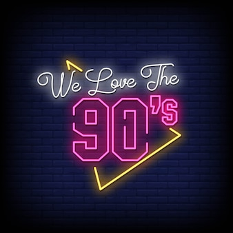 We love the 90's neon signs text text