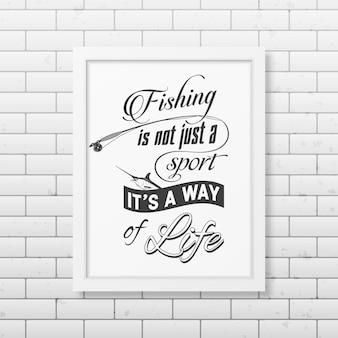 Wędkarstwo to nie tylko sport, to sposób na życie. cytat w realistycznej kwadratowej białej ramce v.