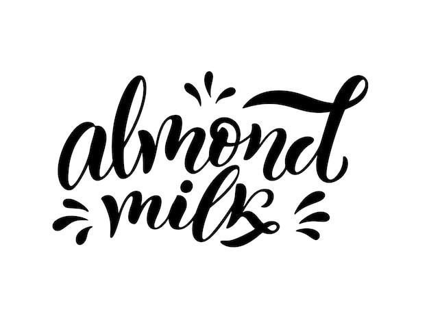 Wegetariańskie, organiczne, mleko migdałowe napis cytat na baner, logo, projekt opakowania. zdrowe odżywianie organiczne. zwroty dotyczące produktów mlecznych. ilustracja wektorowa na białym tle