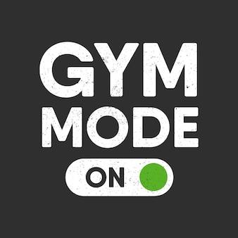 Wektor sport fitness lub typografia siłowni motywacyjny i inspirujący cytat tryb siłowni włączony