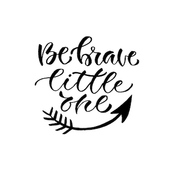 Wektor strony napis. inspirujący cytat. wektorowa ilustracja z szczotkarską kaligrafią. bądź odważny, mały