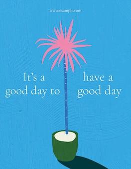 Wektor szablon ulotki wewnętrznej z to dobry dzień, aby mieć dobry dzień cytat w stylu wyciągnąć rękę