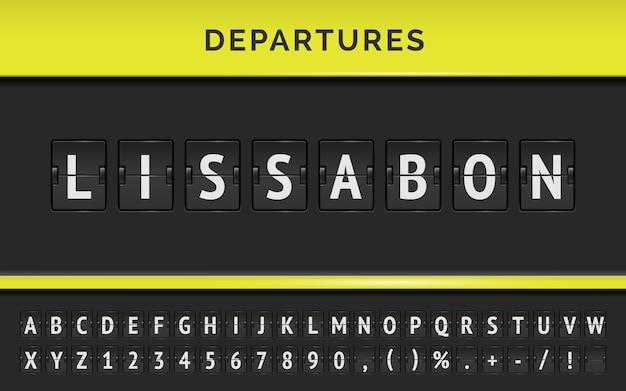 Wektor wyjazd tablica z klapką z miejscem przeznaczenia w lizbonie w europie. panel terminala lotniska z czcionką lotu