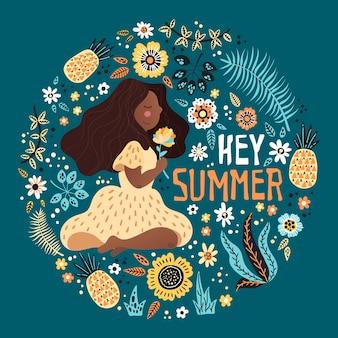 Wektorowa dziewczyna otaczająca roślinami i kwiatami. napis: hej, lato.