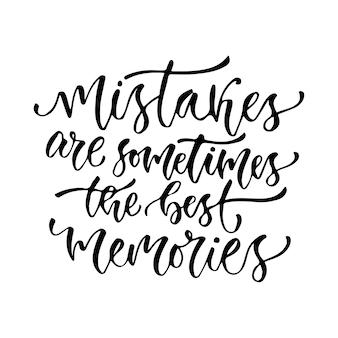 Wektorowa inspiracyjna kaligrafia. błędy są czasami najlepszymi wspomnieniami. nowoczesny wzór nadruku i t-shirtów.