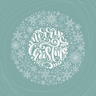 Wesołych świąt kaligraficzna napis ręcznie pisany tekst i płatki śniegu wieniec