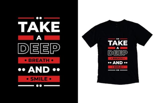 Weź głęboki oddech i uśmiechnij się nowoczesny projekt koszulki z cytatami