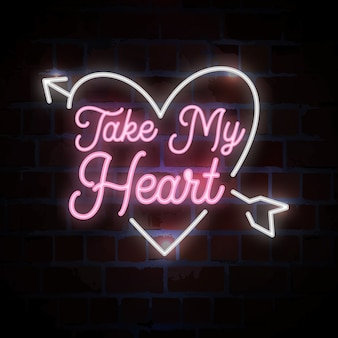 Weź moje serce z neonowym napisem na walentynki