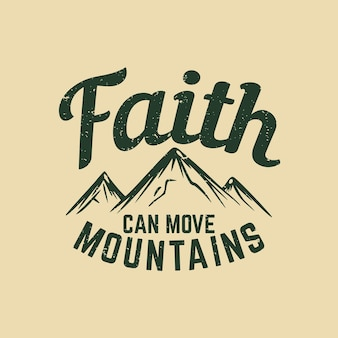 Wiara w projekt koszulki może przenosić góry z górską ilustracją vintage