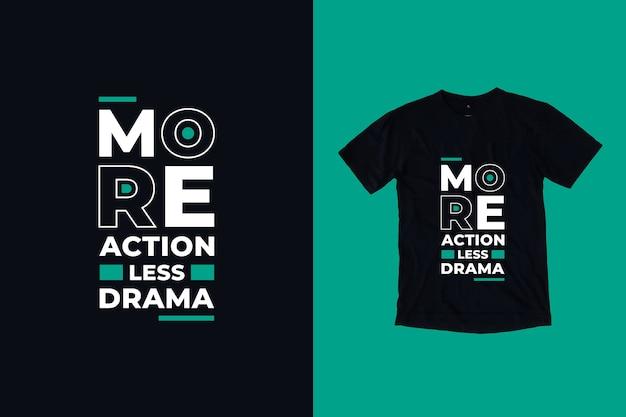 Więcej akcji, mniej dramatów, cytat z projektu koszulki