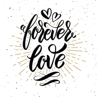 Wieczna miłość. ręcznie rysowane motywacja napis cytat. element na plakat, kartkę z życzeniami. ilustracja