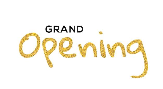 Wielkie otwarcie gold kaligraficzne napis projekt tekstu. wektor odręcznie na białym tle typu uroczystego otwarcia.