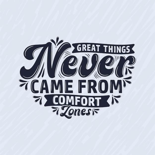 Wielkie rzeczy nigdy nie pochodziły ze stref komfortu, motywacyjny projekt typografii cytatów.