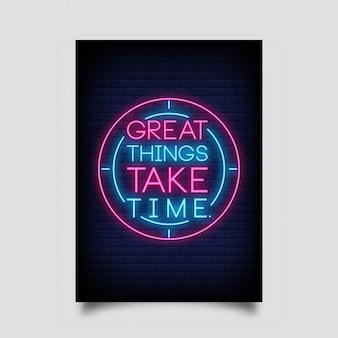 Wielkie rzeczy wymagają czasu w stylu neonów