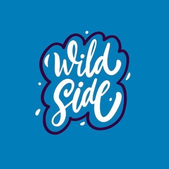 Wild side motywacja przygoda fraza biały kolor napis tekst niebieskie tło