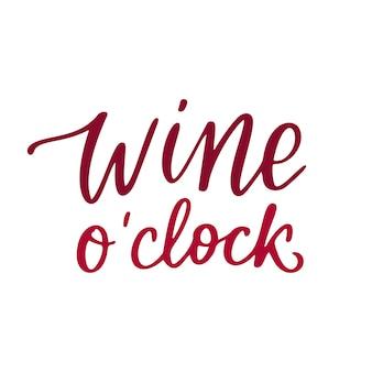 Wino o zegar - cytat wektor. pozytywne śmieszne powiedzenie na plakat w kawiarni i barze, projekt koszulki. czerwone wino graficzny napis w stylu kaligrafii atramentu. ilustracja wektorowa na białym tle.