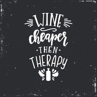Wino tańsze niż terapia ręcznie rysowana typografia