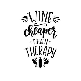 Wino Tańsze Niż Terapia Ręcznie Rysowane Napis. Premium Wektorów