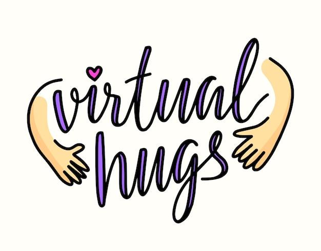 Wirtualne uściski transparent, ręcznie rysowane napis w stylu z przytulaniem rąk i serca. doodle element projektu do druku t-shirt, karta światowego dnia przyjaźni na białym tle. ilustracja wektorowa