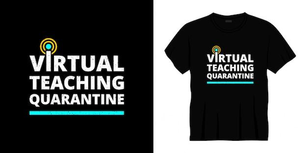Wirtualny projekt koszulki typografii kwarantanny nauczania.