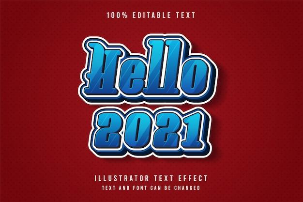 Witaj 2021,3d edytowalny efekt tekstowy niebieski gradacja ładny efekt komiksowy