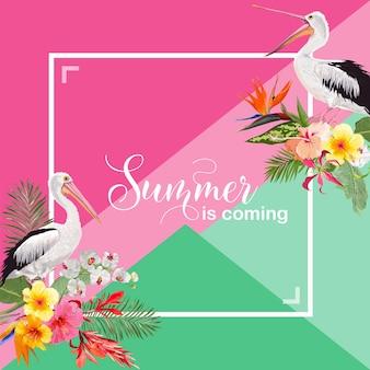 Witam summer design z tropikalnymi roślinami i ptakami. kartka summertime z egzotycznymi kwiatami i pelikanami. kwiatowy tło, plakat, grafika. ilustracja wektorowa